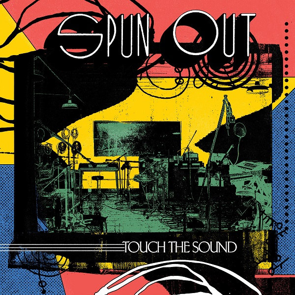 Spun Out - Touch The Sound