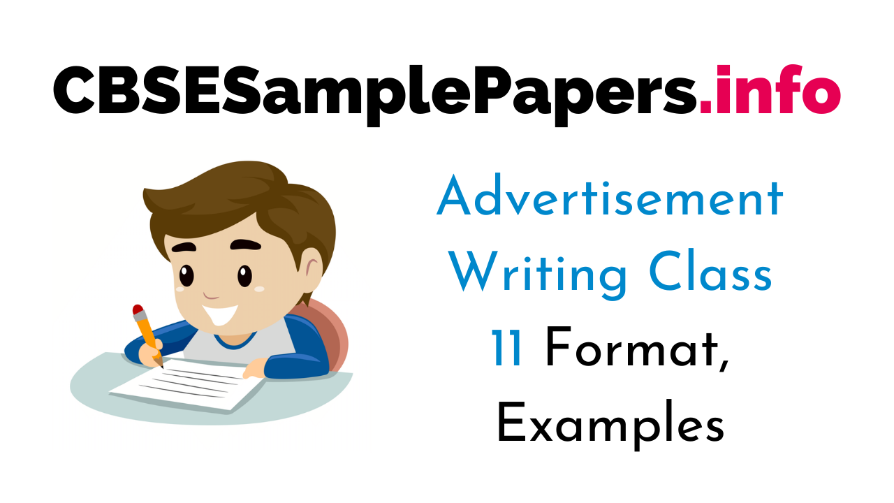 Advertisement Writing Class 11 Format, Examples
