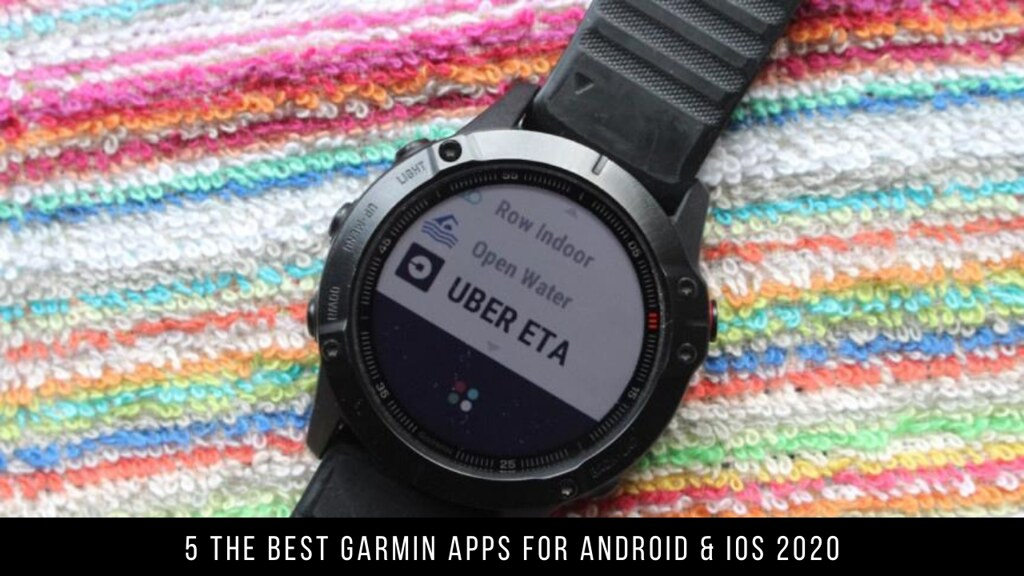 5 The Best Garmin Apps For Android & iOS 2020