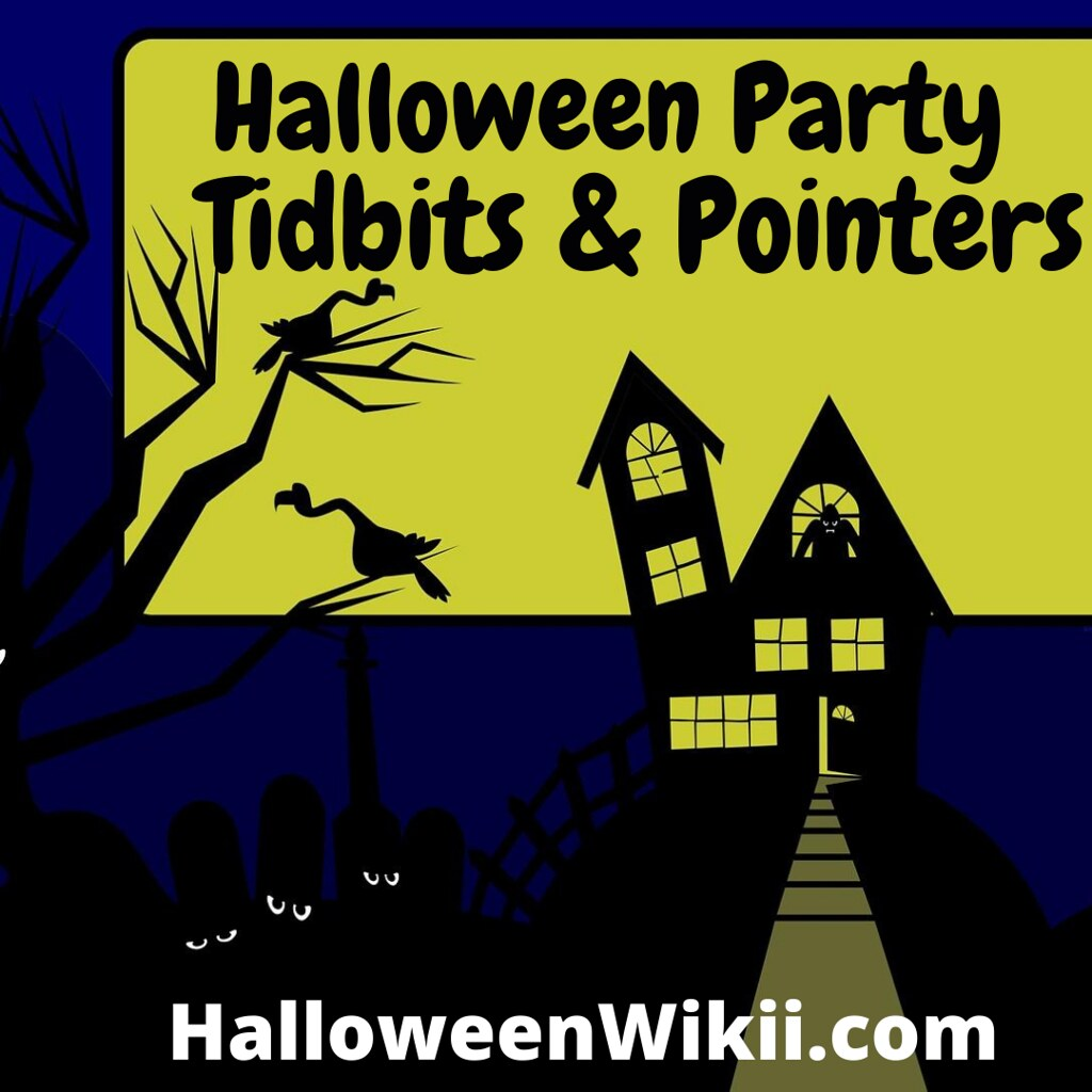 Halloween Party Tidbits and Pointers