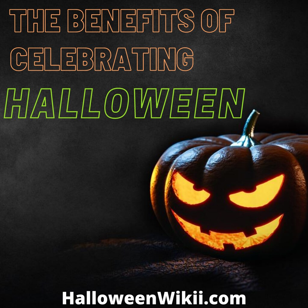 The Benefits of Celebrating Halloween