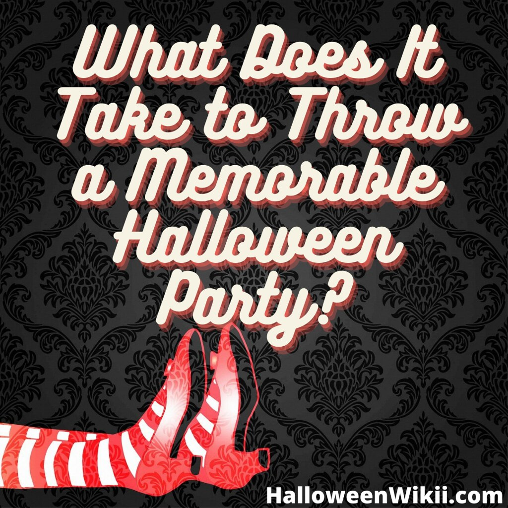 What Does It Take to Throw a Memorable Halloween Party?
