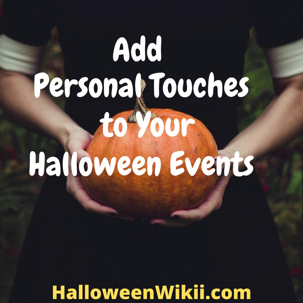 Add Personal Touches to Your Halloween Events