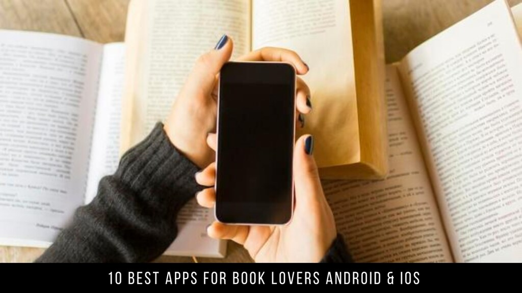 10 Best Apps For Book Lovers Android & iOS