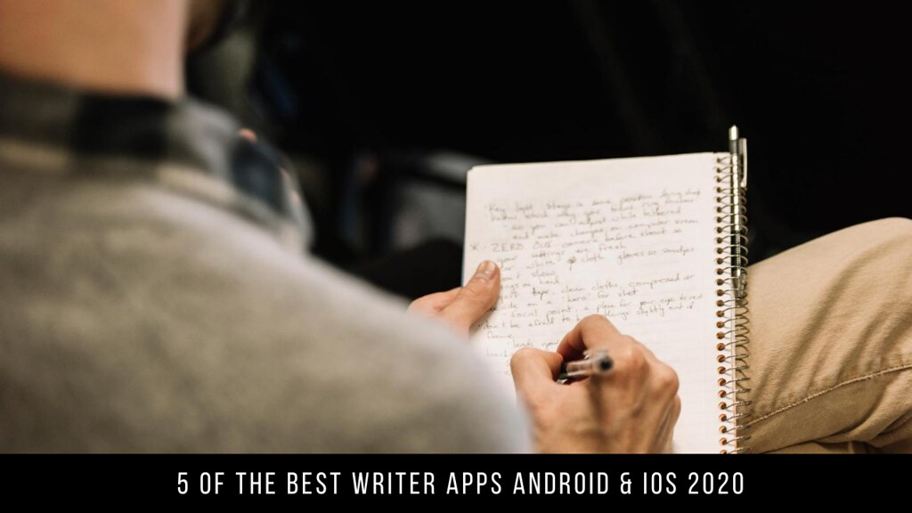 5 Of The Best Writer Apps Android & iOS 2020