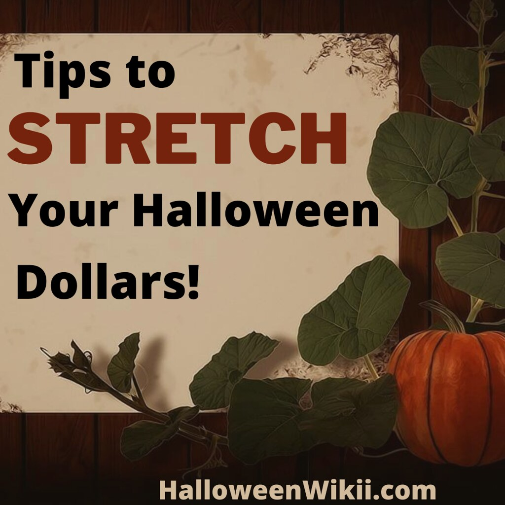 Tips to Stretch Your Halloween Dollars
