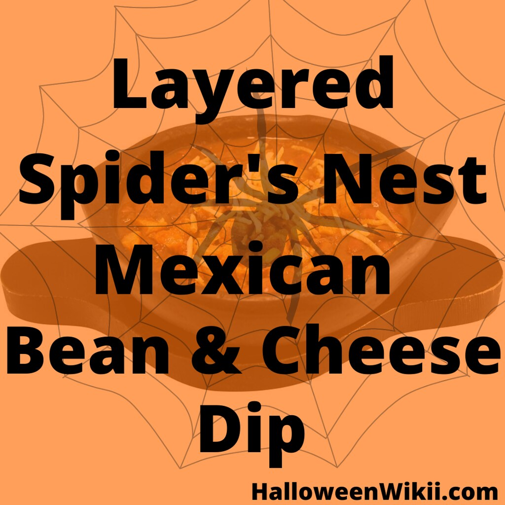 Layered Spider's Nest Mexican Bean and Cheese Dip