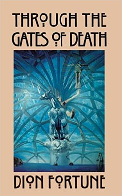 Through the Gates of Death - Dion Fortune