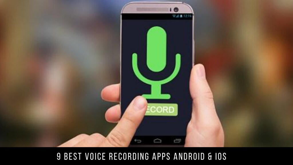 9 Best Voice Recording Apps Android & iOS