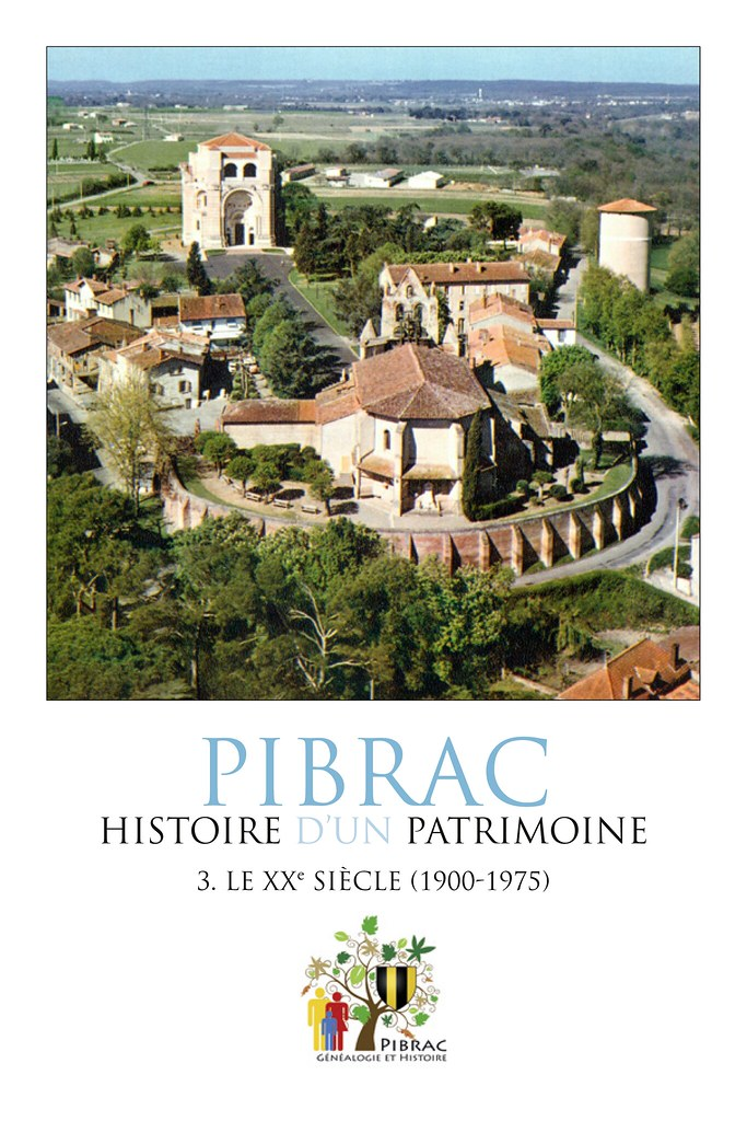 Histoire de Pibrac. Le XXe siècle (t. 3)