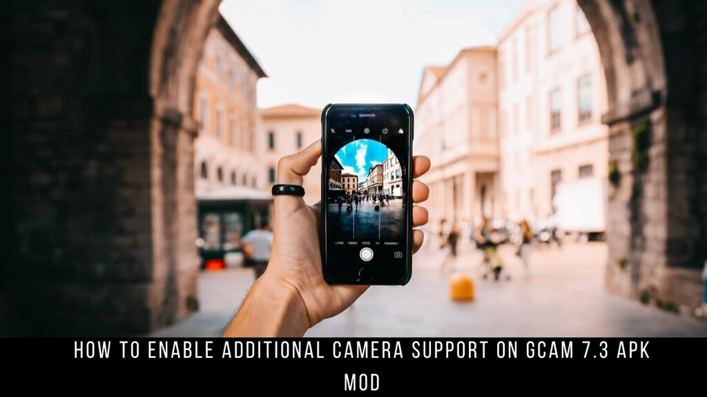 How to Enable Additional Camera Support on Gcam 7.3 APK Mod