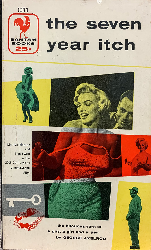 """""""The Seven Year Itch,"""" A Romantic Comedy by George Axelrod.  Bantam 1371 (July 1955). Movie tie-in. First printing. Photo cover with Marilyn Monroe and Tom Ewell."""