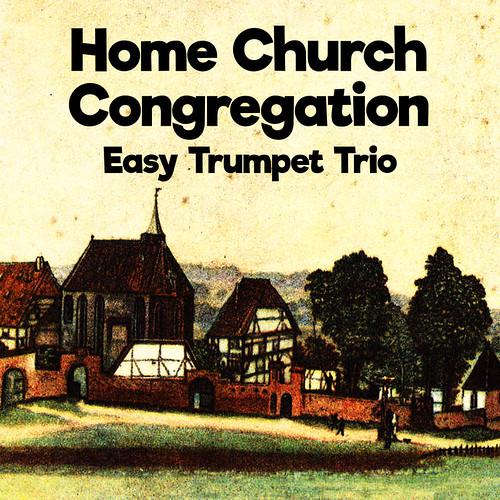 Home Church Congregation Easy Trumpet Trio