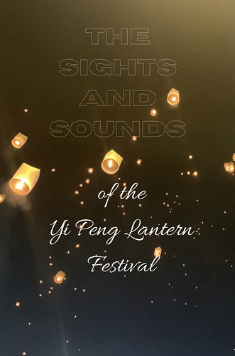 Paper lanterns floating into the sky. From The Sights and Sounds of the Yi Peng Lantern Festival