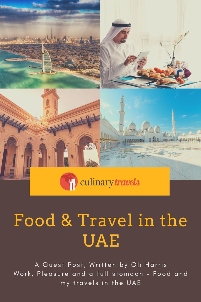 Work, Pleasure and a full stomach – Food and my travels in the UAE. A Culinary Travels Guest Post.