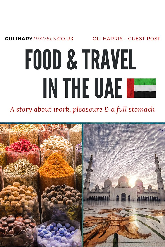 Work, Pleasure and a full stomach – Food and my travels in the UAE. A Culinary Travels Guest Post. Pin if For Later