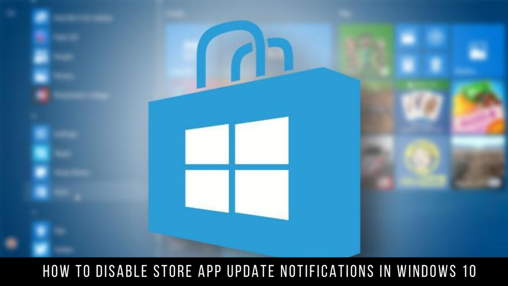 How to Disable Store App Update Notifications in Windows 10