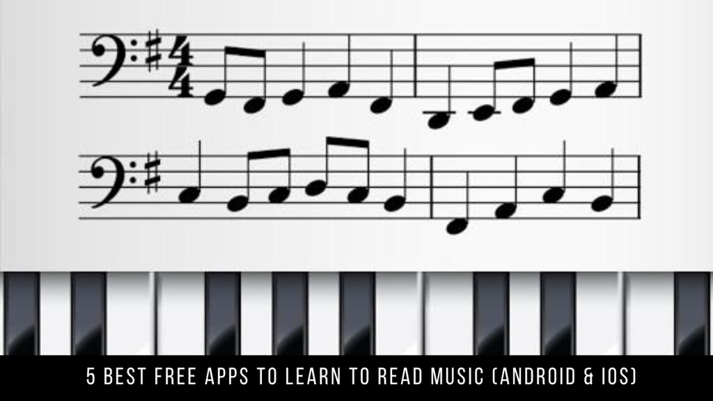 5 Best Free Apps To Learn To Read Music (Android & iOS)