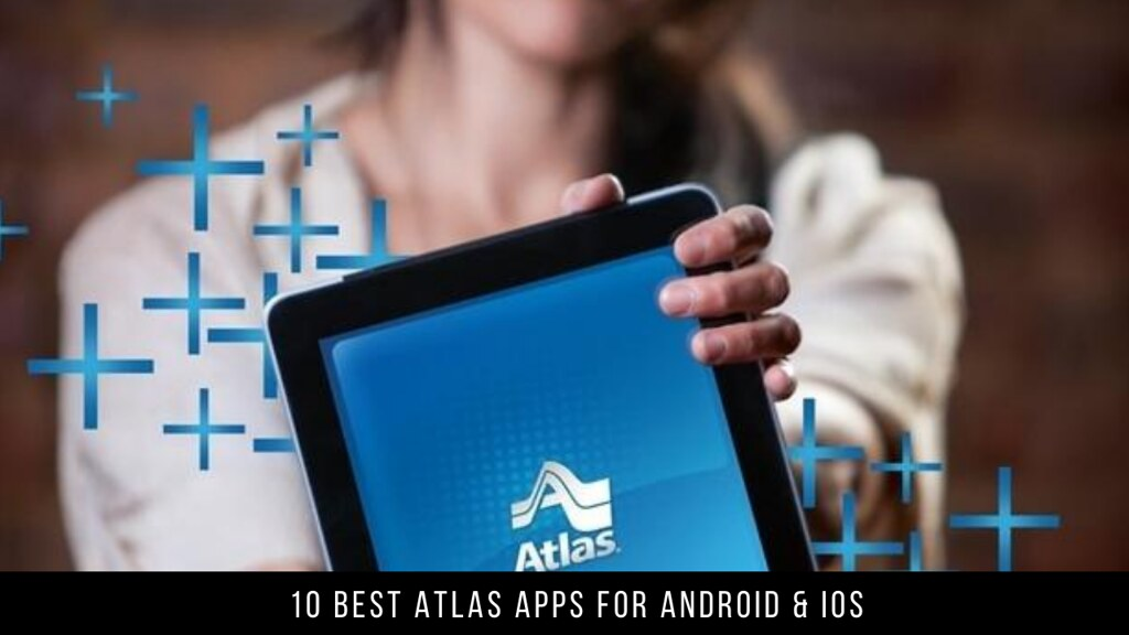 10 Best Atlas Apps For Android & iOS