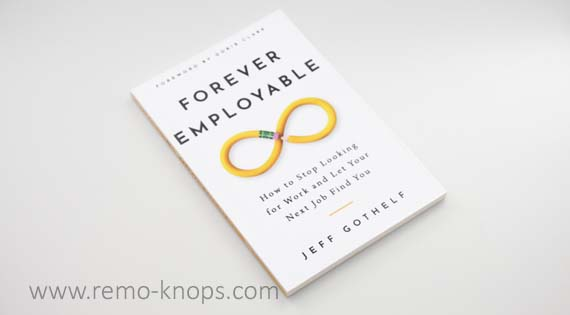 Forever Employable - Jeff Gothelf, Let your next job find you - 8475