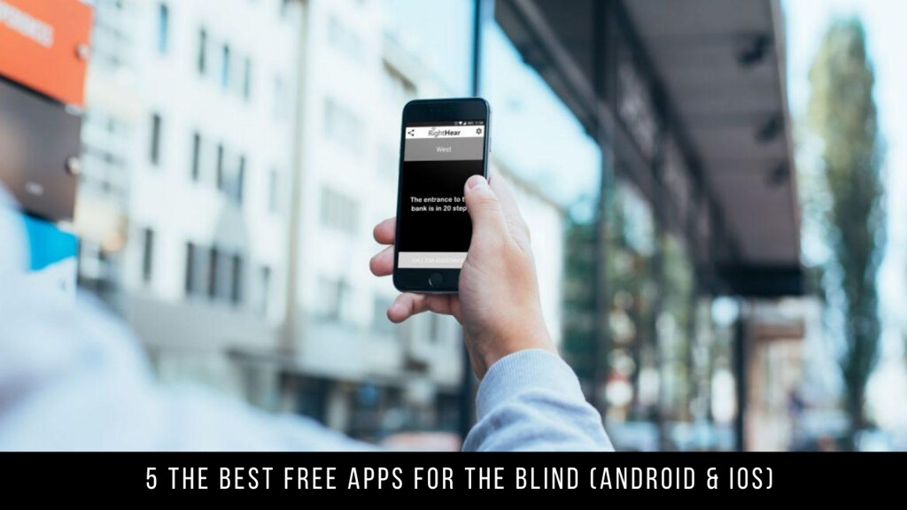 5 The Best Free Apps For The Blind (Android & iOS)