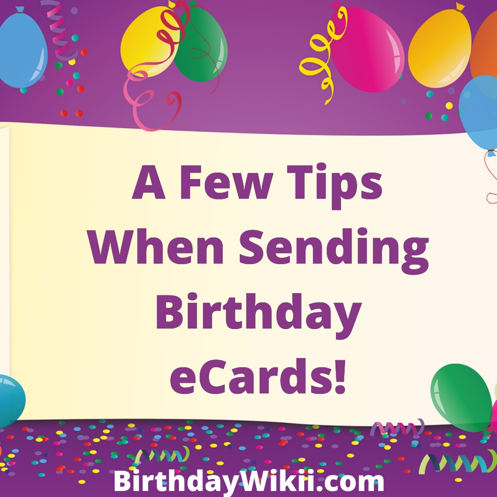 A Few Tips When Sending Birthday eCards