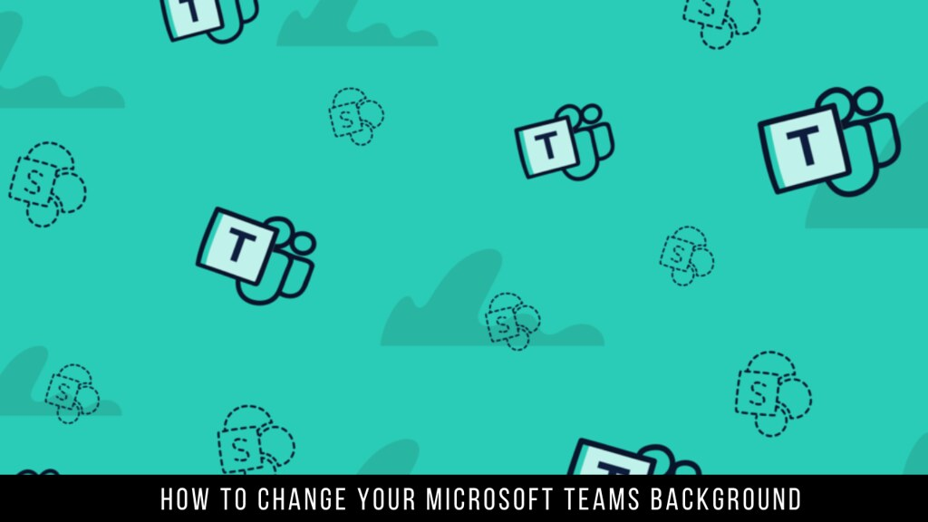 How to change your Microsoft Teams background