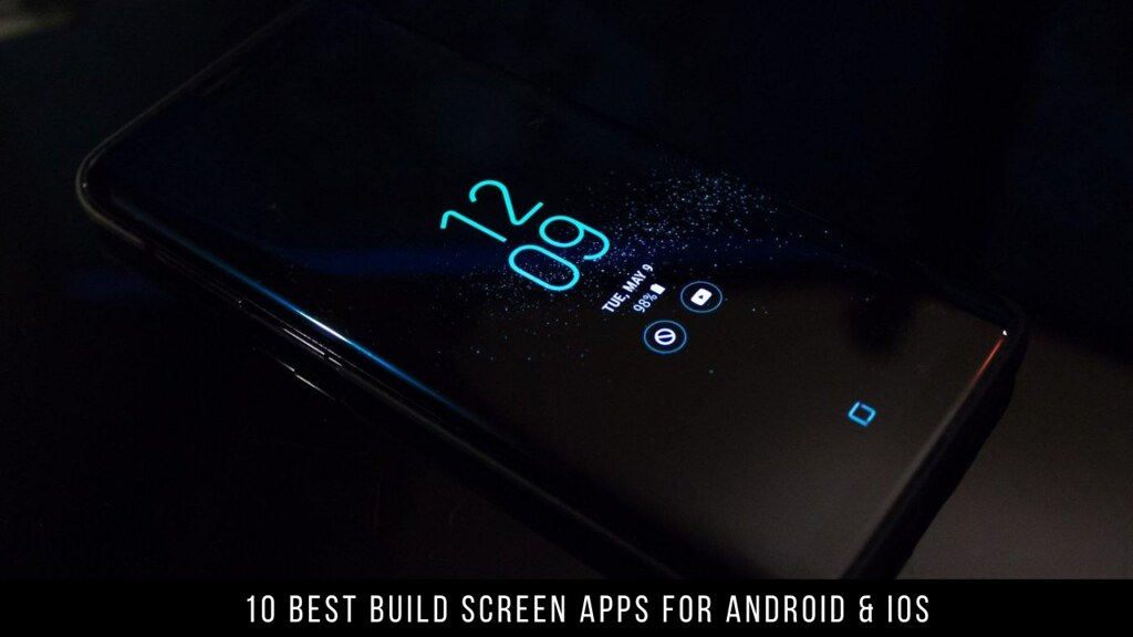 10 Best Build Screen Apps For Android & iOS