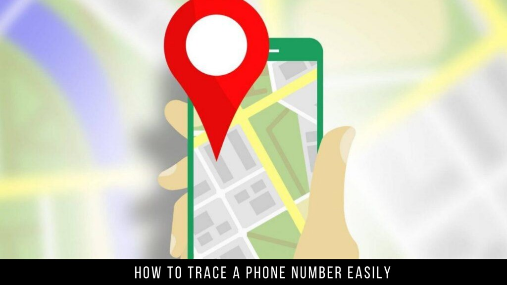 How To Trace A Phone Number Easily