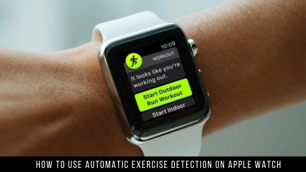 How to Use Automatic Exercise Detection on Apple Watch