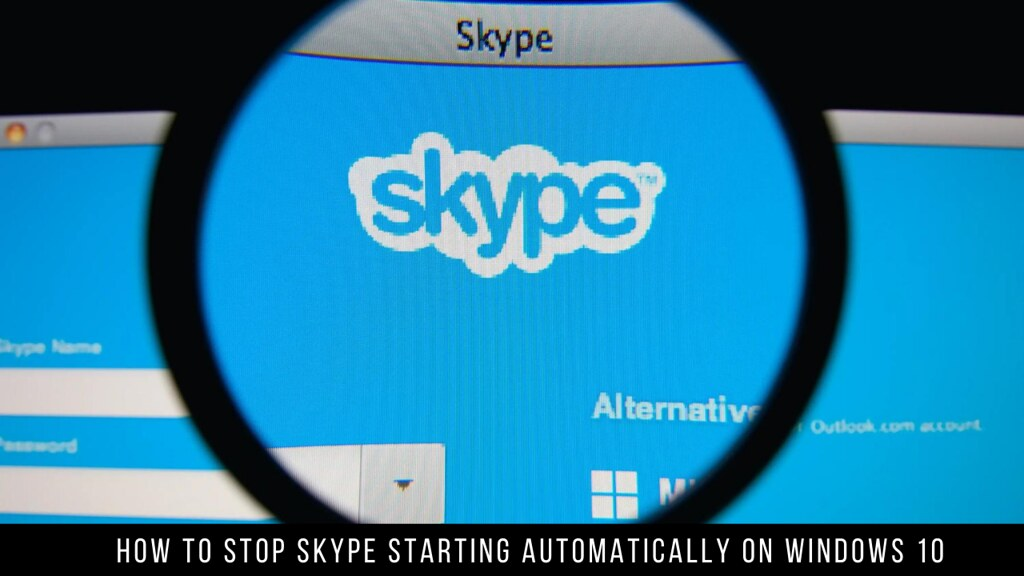 How to Stop Skype Starting Automatically on Windows 10