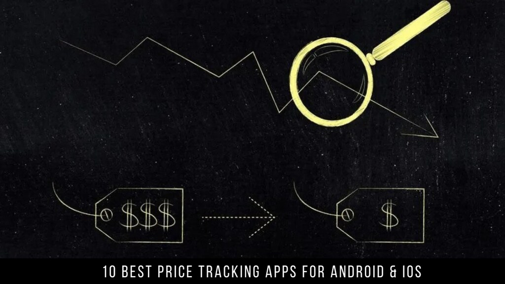 10 Best Price Tracking Apps For Android & iOS