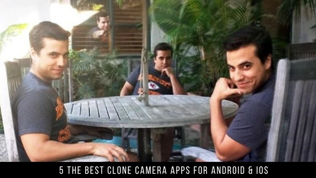 5 The Best Clone Camera Apps For Android & iOS
