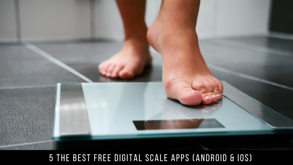 5 The Best Free Digital Scale Apps (Android & iOS)