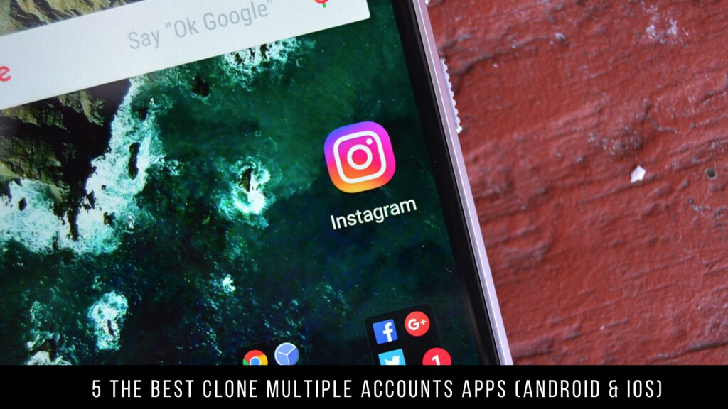 5 The Best Clone Multiple Accounts Apps (Android & iOS)