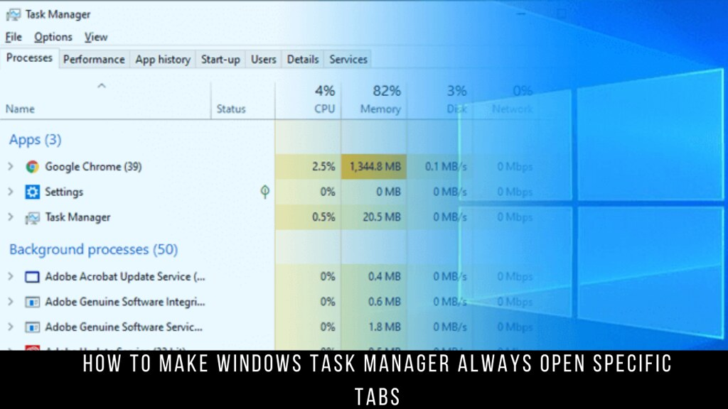 How to Make Windows Task Manager Always Open Specific Tabs