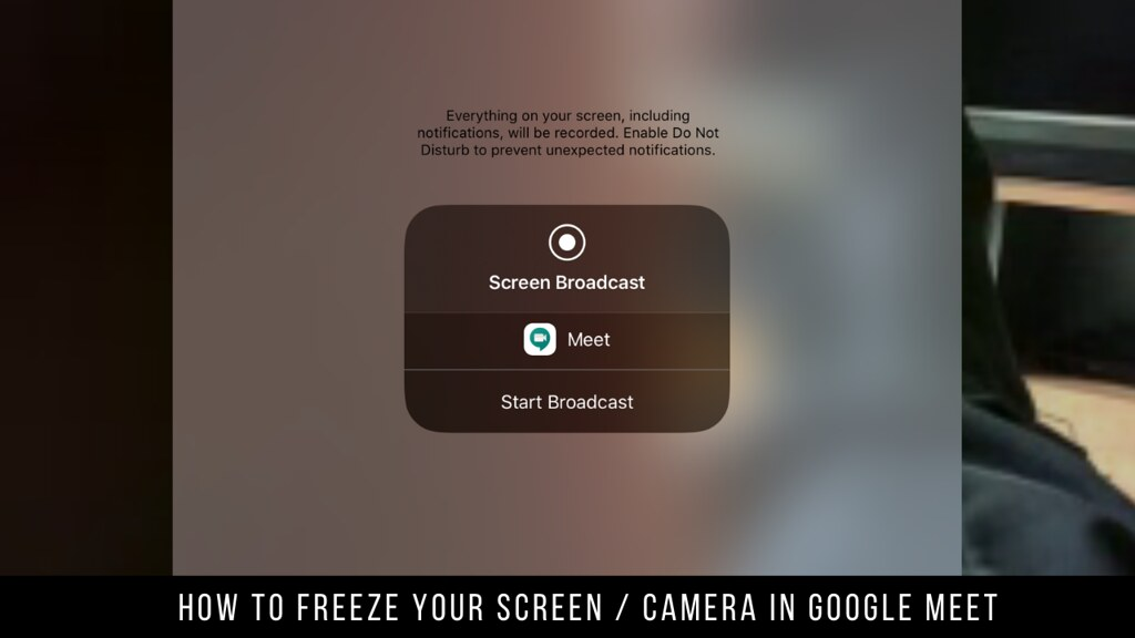 How to Freeze Your Screen / Camera in Google Meet