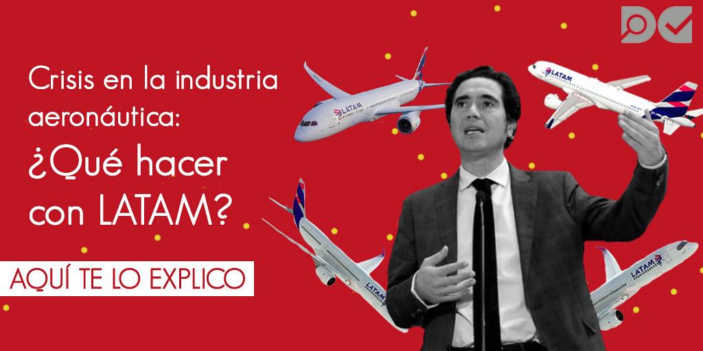 Crisis en la industria aeronáutica: ¿Qué hacer con Latam?