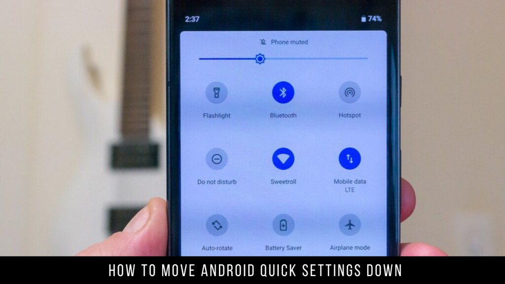 How to Move Android Quick Settings Down
