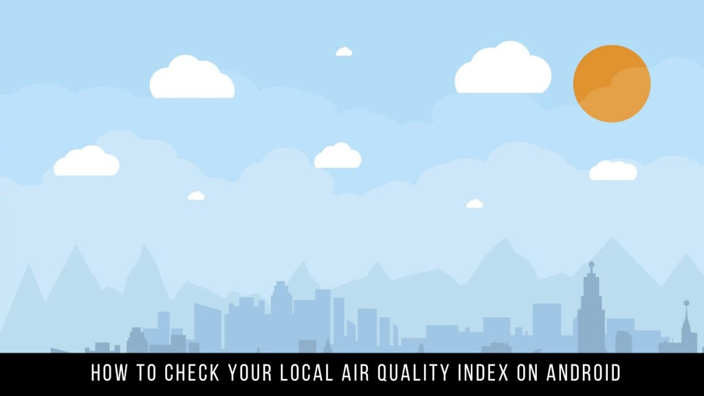 How to Check Your Local Air Quality Index on Android