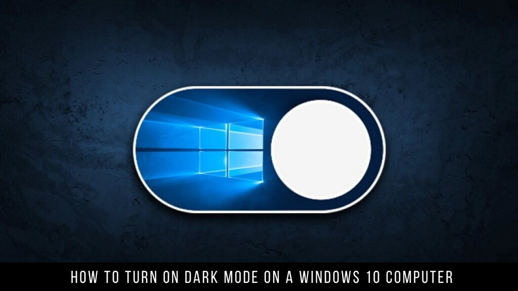 How to turn on dark mode on a Windows 10 computer