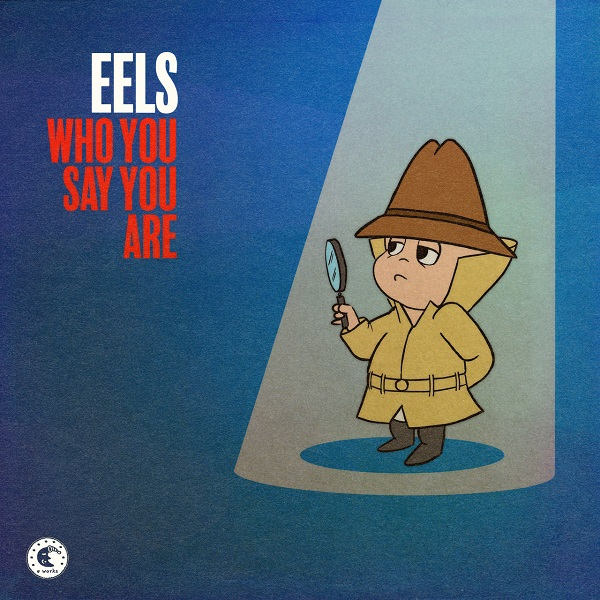 EELS - Who You Say You Are