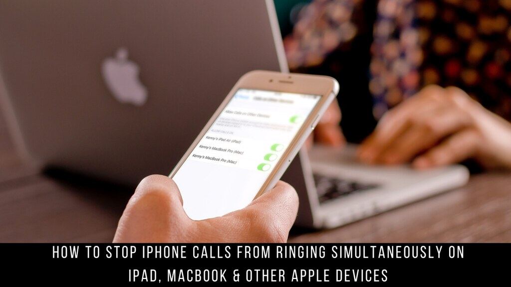 How to Stop iPhone Calls from Ringing Simultaneously on iPad, MacBook & Other Apple Devices