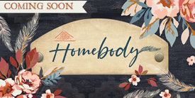 Homebody -- COMING SOON November 2020