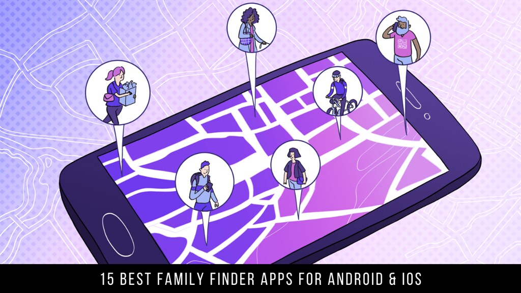 15 Best Family Finder Apps For Android & iOS