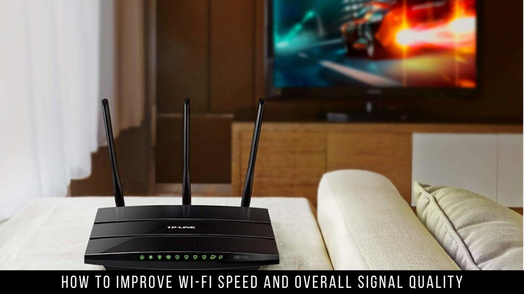 How To Improve Wi-Fi Speed And Overall Signal Quality