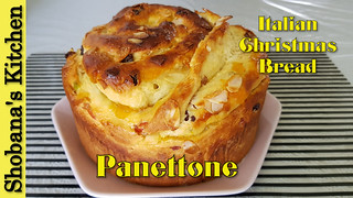 Panettone - Italian Christmas Sweet Bread / Shobanas Kitchen