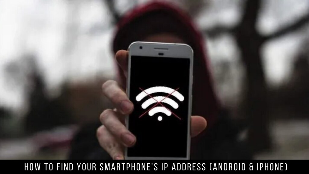 How to Find Your Smartphone's IP Address (Android & iPhone)