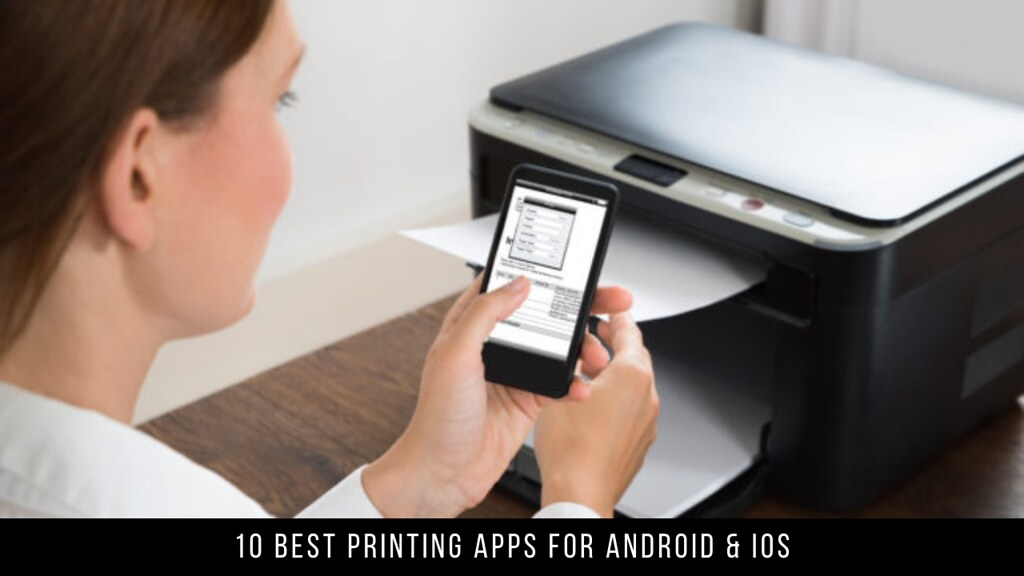 10 Best Printing Apps For Android & iOS