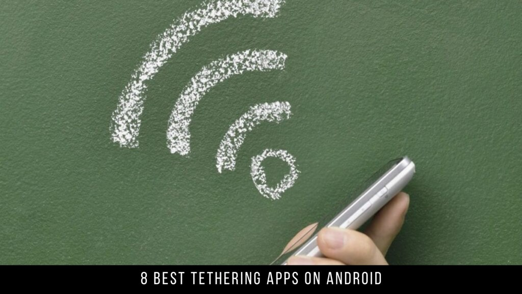 8 Best Tethering Apps On Android